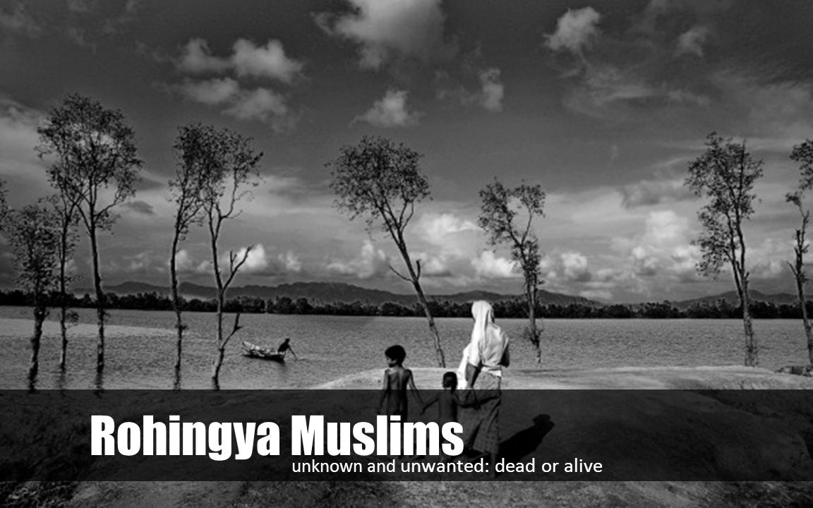 Rohingya Muslims unknown and unwanted: dead or alive