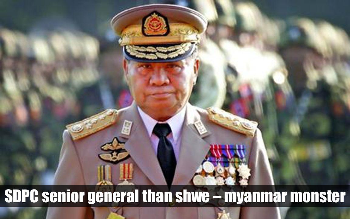 SDPC senior general than shwe – myanmar monster