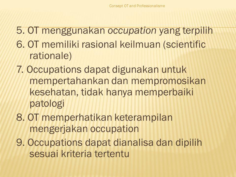 5. OT menggunakan occupation yang terpilih 6.