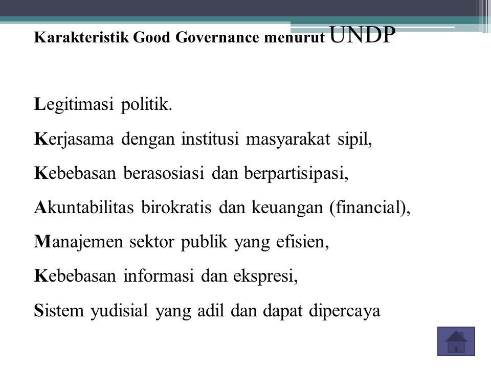 Legitimasi politik. Kerjasama dengan institusi masyarakat sipil, Kebebasan berasosiasi dan berpartisipasi, Akuntabilitas birokratis dan keuangan (fina