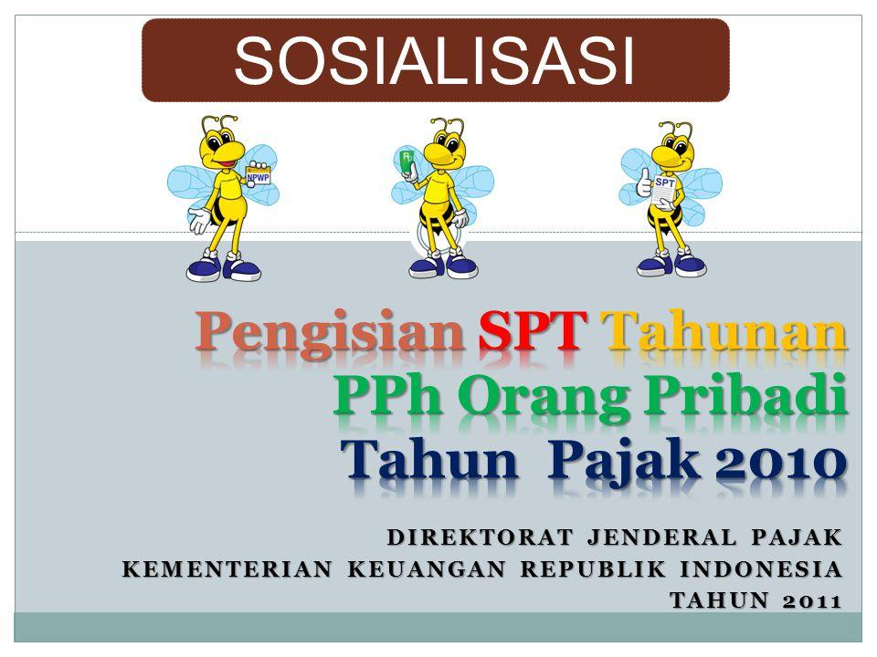 DIREKTORAT JENDERAL PAJAK KEMENTERIAN KEUANGAN REPUBLIK INDONESIA TAHUN 2011 SOSIALISASI