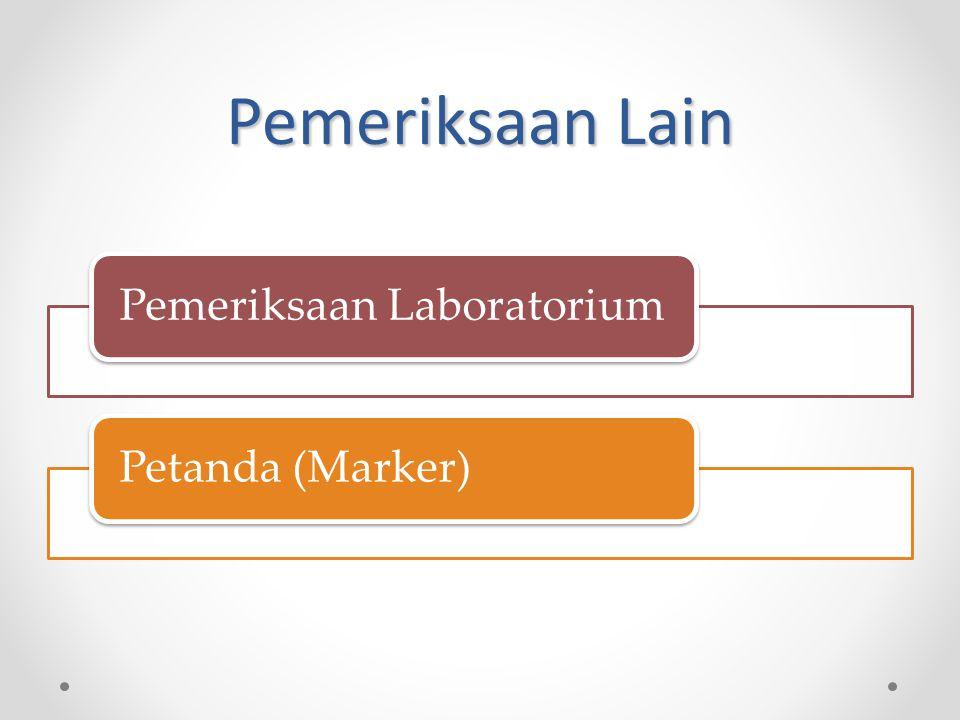 Pemeriksaan Lain Pemeriksaan LaboratoriumPetanda (Marker)