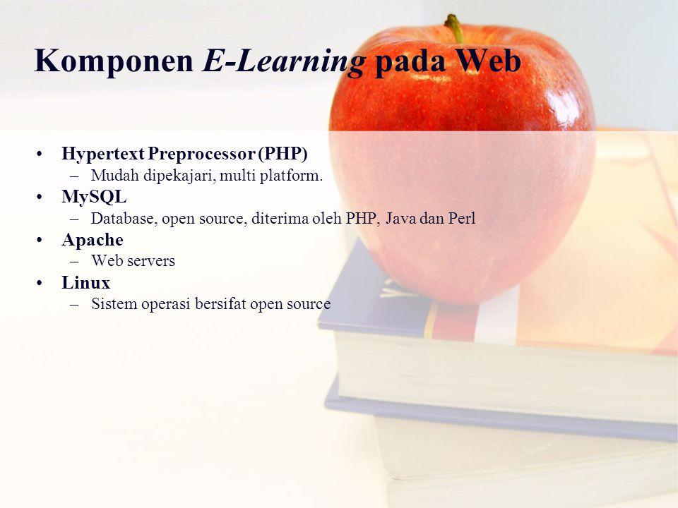 Komponen E-Learning pada Web Hypertext Preprocessor (PHP) –Mudah dipekajari, multi platform.