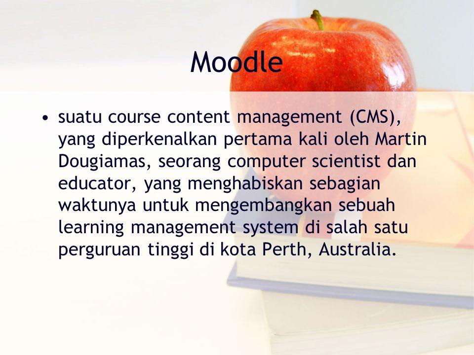 Moodle suatu course content management (CMS), yang diperkenalkan pertama kali oleh Martin Dougiamas, seorang computer scientist dan educator, yang menghabiskan sebagian waktunya untuk mengembangkan sebuah learning management system di salah satu perguruan tinggi di kota Perth, Australia.