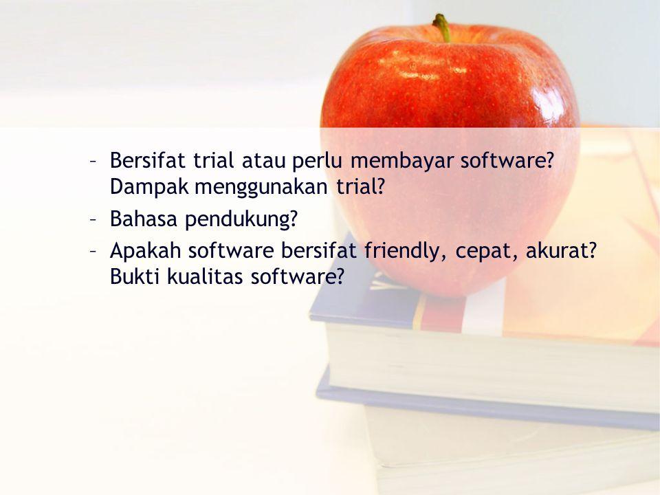 –Bersifat trial atau perlu membayar software. Dampak menggunakan trial.