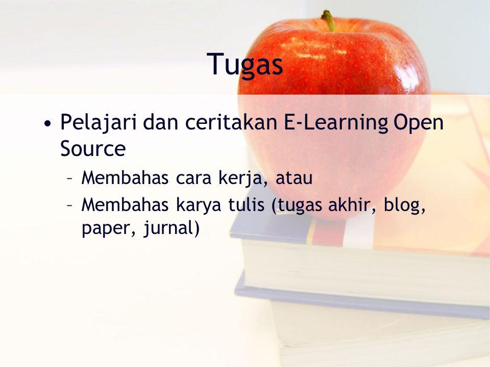 Tugas Pelajari dan ceritakan E-Learning Open Source –Membahas cara kerja, atau –Membahas karya tulis (tugas akhir, blog, paper, jurnal)