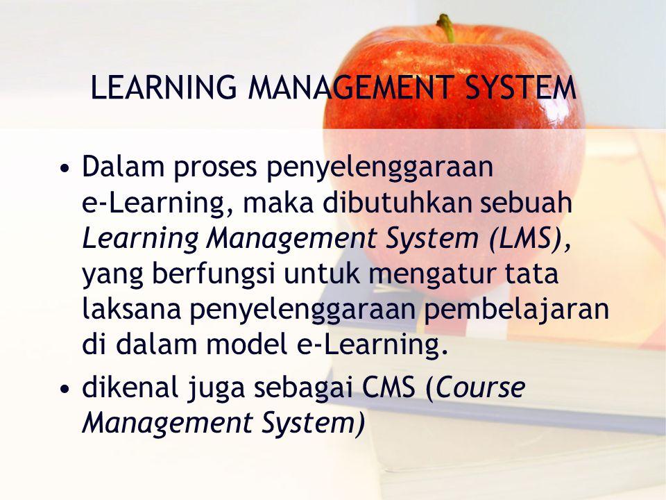 LEARNING MANAGEMENT SYSTEM Dalam proses penyelenggaraan e‐Learning, maka dibutuhkan sebuah Learning Management System (LMS), yang berfungsi untuk mengatur tata laksana penyelenggaraan pembelajaran di dalam model e‐Learning.