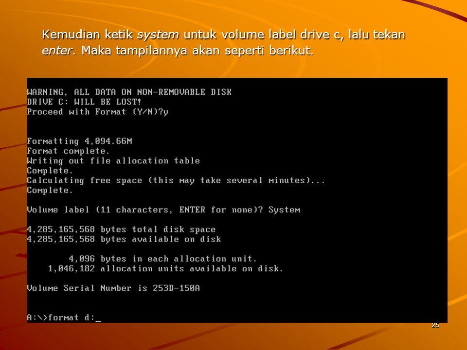 Kemudian ketik system untuk volume label drive c, lalu tekan enter.