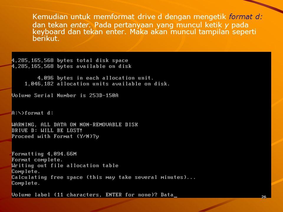 Kemudian untuk memformat drive d dengan mengetik format d: dan tekan enter.