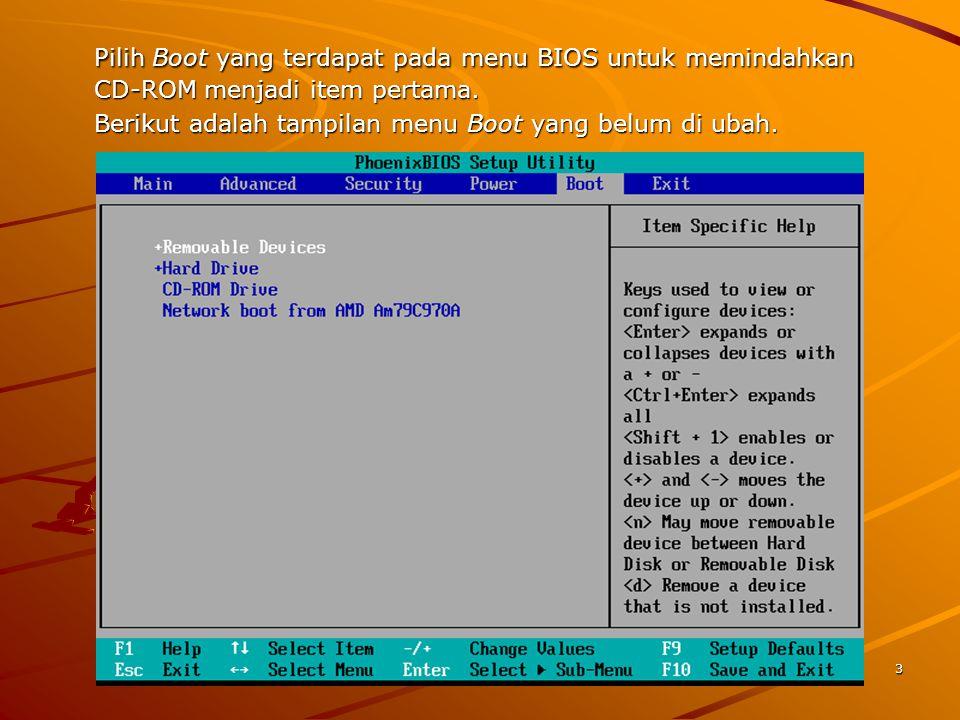 Pilih Boot yang terdapat pada menu BIOS untuk memindahkan CD-ROM menjadi item pertama.
