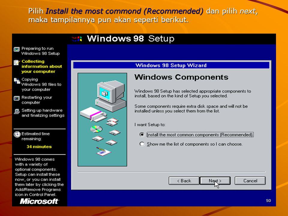 Pilih Install the most commond (Recommended) dan pilih next, maka tampilannya pun akan seperti berikut.
