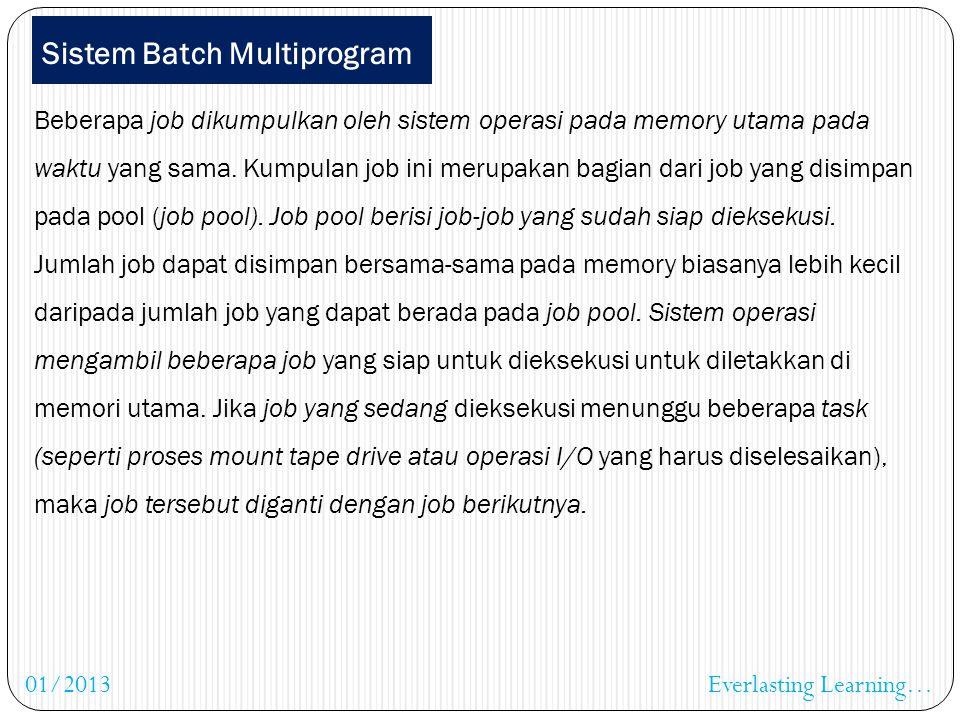Sistem Mainframe Sistem operasi pada komputer mainframe sangat sederhana. Task utama mengirim control secara otomatis dari satu job ke job berikutnya.