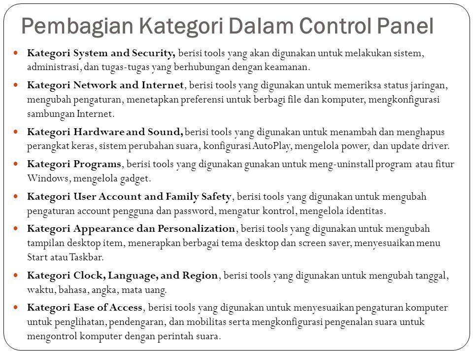 Pembagian Kategori Dalam Control Panel Kategori System and Security, berisi tools yang akan digunakan untuk melakukan sistem, administrasi, dan tugas-tugas yang berhubungan dengan keamanan.