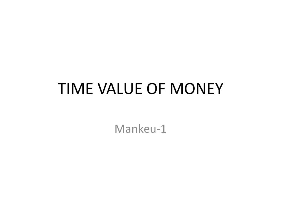 TIME VALUE OF MONEY Mankeu-1