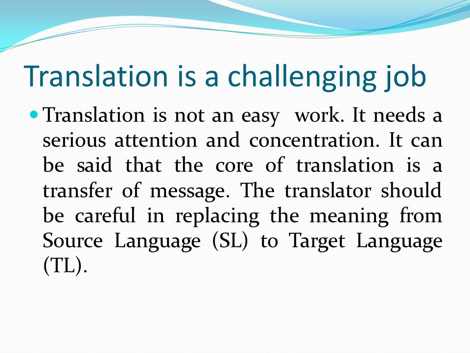 The translator must also keep the excess and mission in the Source Language then transfer them to target one.