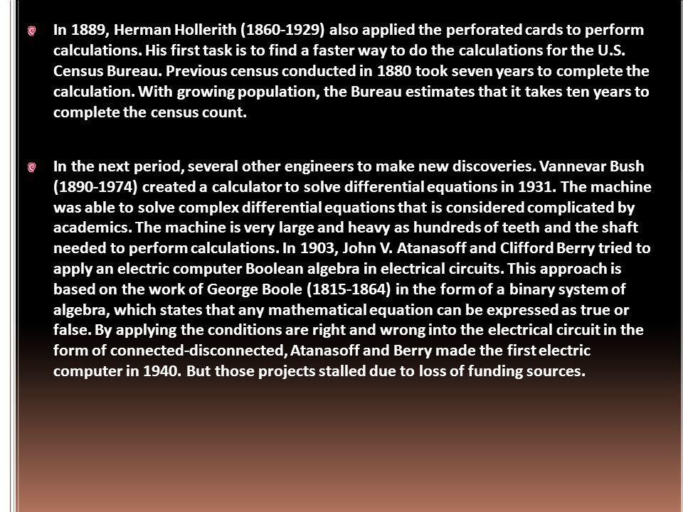  Awal mula komputer dibentuk oleh seorang profesor matematika Inggris, Charles Babbage. Tahun 1812, Babbage memperhatikan kesesuaian alam antara mesi