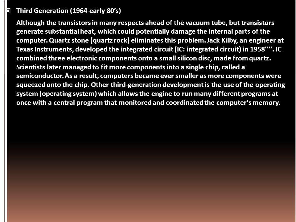  Beberapa bahasa pemrograman mulai bermunculan pada saat itu. Bahasa pemrograman Common Business-Oriented Language (COBOL) dan Formula Translator (FO