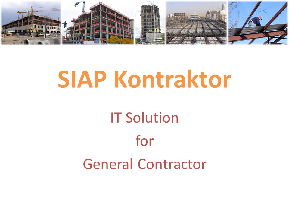 SIAP Kontraktor IT Solution for General Contractor