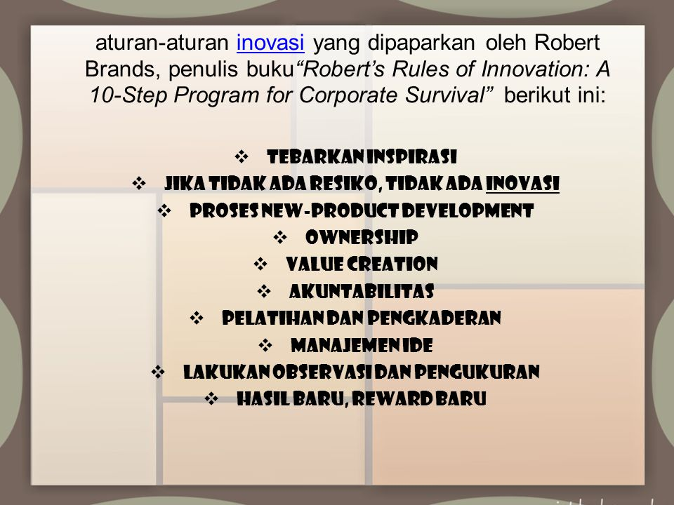"aturan-aturan inovasi yang dipaparkan oleh Robert Brands, penulis buku""Robert's Rules of Innovation: A 10-Step Program for Corporate Survival"" berikut"