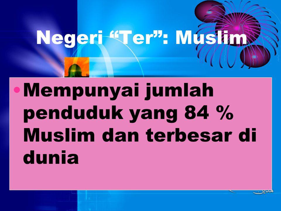 Negeri Ter : Penduduk Salah satu negara berpenduduk terbanyak.
