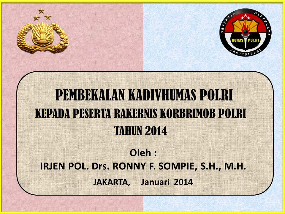 Oleh : IRJEN POL. Drs. RONNY F. SOMPIE, S.H., M.H. JAKARTA, Januari 2014