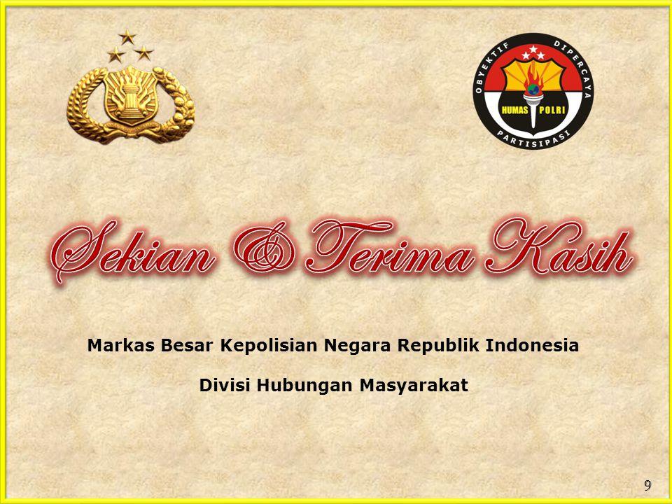 Markas Besar Kepolisian Negara Republik Indonesia Divisi Hubungan Masyarakat 9