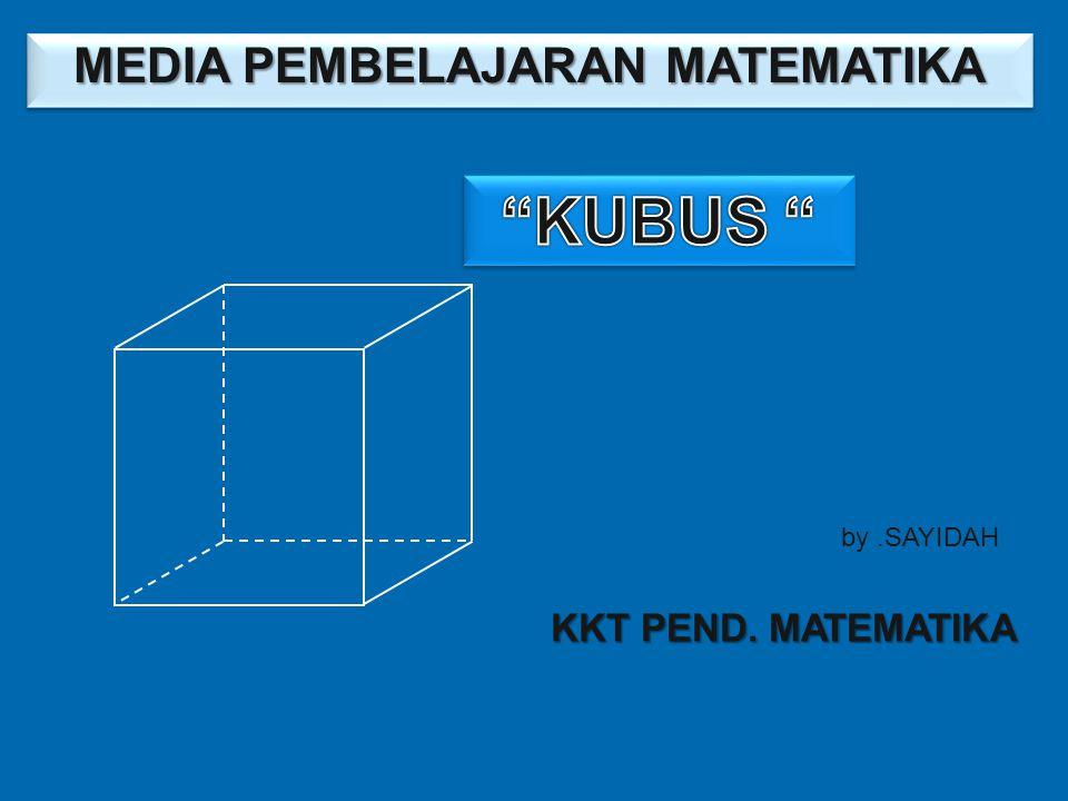 MEDIA PEMBELAJARAN MATEMATIKA by.SAYIDAH KKT PEND. MATEMATIKA