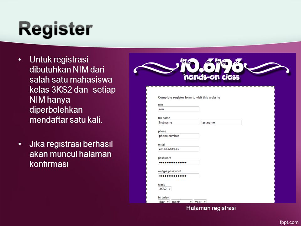Untuk registrasi dibutuhkan NIM dari salah satu mahasiswa kelas 3KS2 dan setiap NIM hanya diperbolehkan mendaftar satu kali.