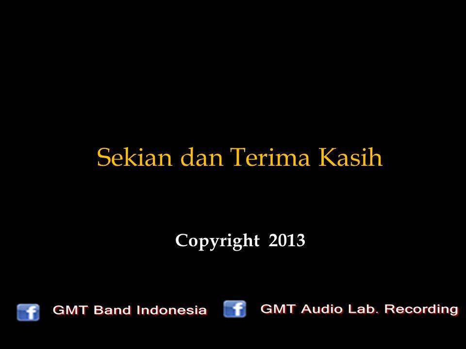 Sekian dan Terima Kasih Copyright 2013