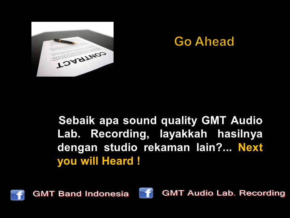 Sebaik apa sound quality GMT Audio Lab. Recording, layakkah hasilnya dengan studio rekaman lain ...