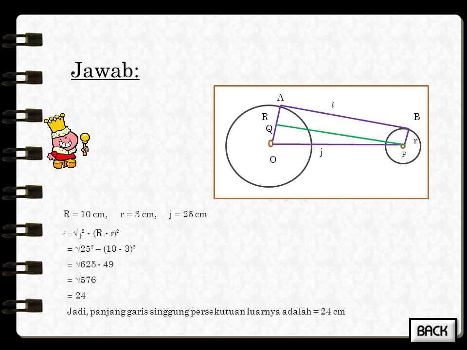 2. Diketahui jari-jari lingkaran besar= 20 cm, panjang garis singgung lingkaran luar= 24 cm, dan jarak kedua pusat lingkaran= 25 cm. Hitunglah panjang