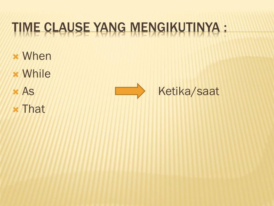 Kejadian dalam past continous: 1. kejadian pertama ( past continous) 2. kejadian kedua (past tense)