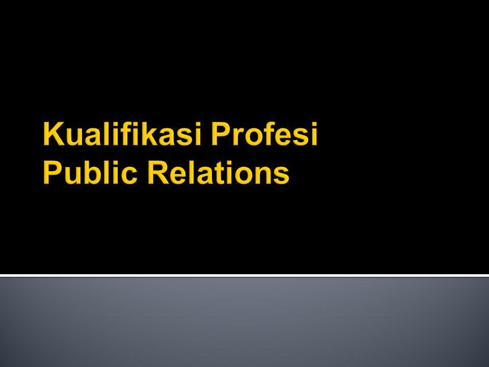 Terdapat lima persyaratan mendasar bagi seorang yang berprofesi humas (Public Relations), seperti yang dikemukakan Jefkins (1988) : 1.