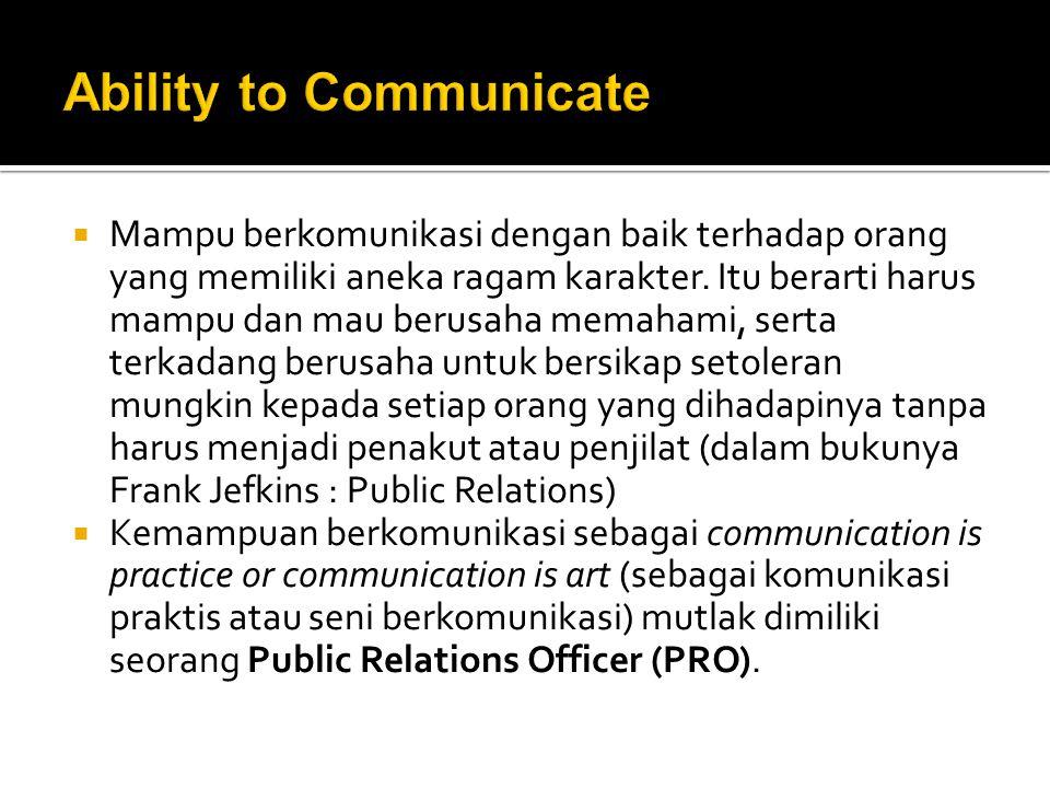  Kemampuan mengorganisasikan dapat diartikan sebagai kemampuan manajerial, yang dapat mengelola program PR mulai dari Fact Finding, Planning, Communicating dan Evaluating.