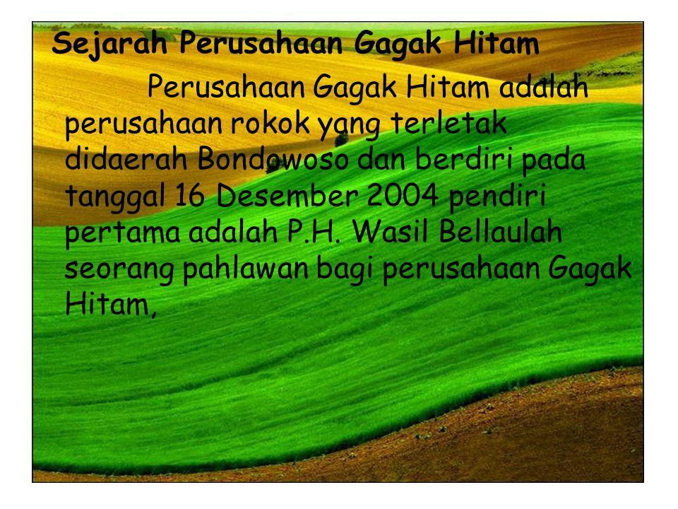 perusahaan ini di beri nama Gagak Hitam karena pada masa kecilnya P.H Wasil Bellaulah punya beberapa sahabat dan kemudian mereka memberi nama group mereka dengan Gagak Hitam sebagai tanda keakrabatan mereka.