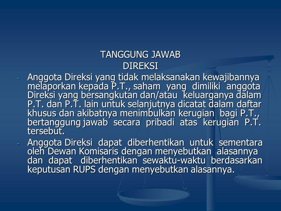 TANGGUNG JAWAB DIREKSI - Anggota Direksi yang tidak melaksanakan kewajibannya melaporkan kepada P.T., saham yang dimiliki anggota Direksi yang bersang