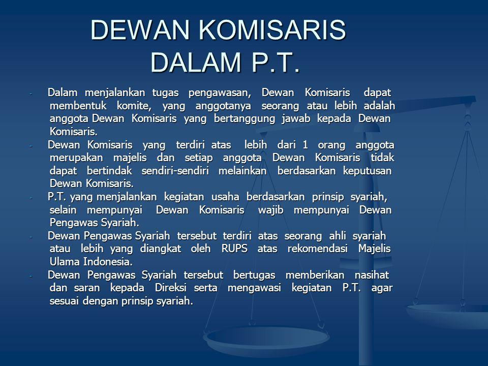 DEWAN KOMISARIS DALAM P.T. DEWAN KOMISARIS DALAM P.T. - Dalam menjalankan tugas pengawasan, Dewan Komisaris dapat membentuk komite, yang anggotanya se