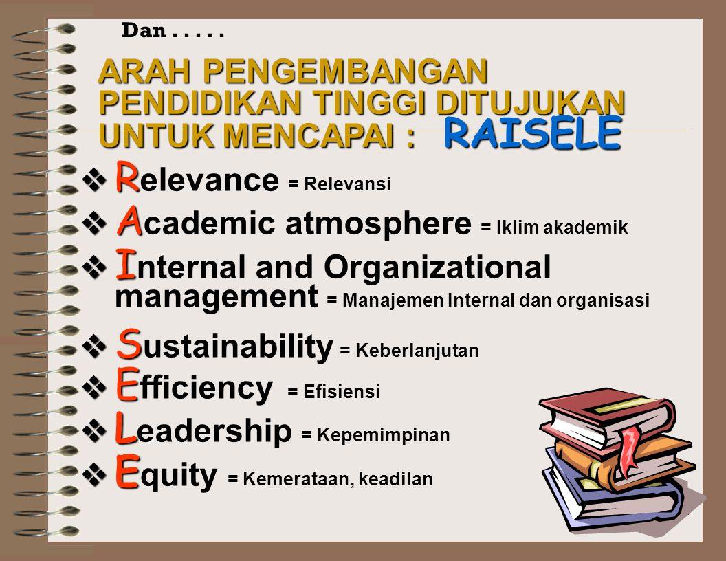 3 PARADIGMA BARU PENDIDIKAN TINGGI  Pendekatan berorientasi pada mahasiswa sebagai stakeholder utama.  Penilaian berdasarkan indikator kinerja (pres