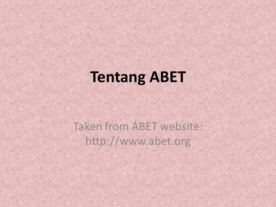 Tentang ABET Taken from ABET website: http://www.abet.org