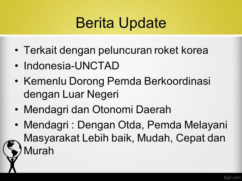 Berita Update Terkait dengan peluncuran roket korea Indonesia-UNCTAD Kemenlu Dorong Pemda Berkoordinasi dengan Luar Negeri Mendagri dan Otonomi Daerah