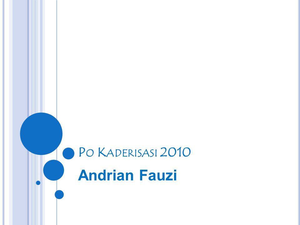 P O K ADERISASI 2010 Andrian Fauzi