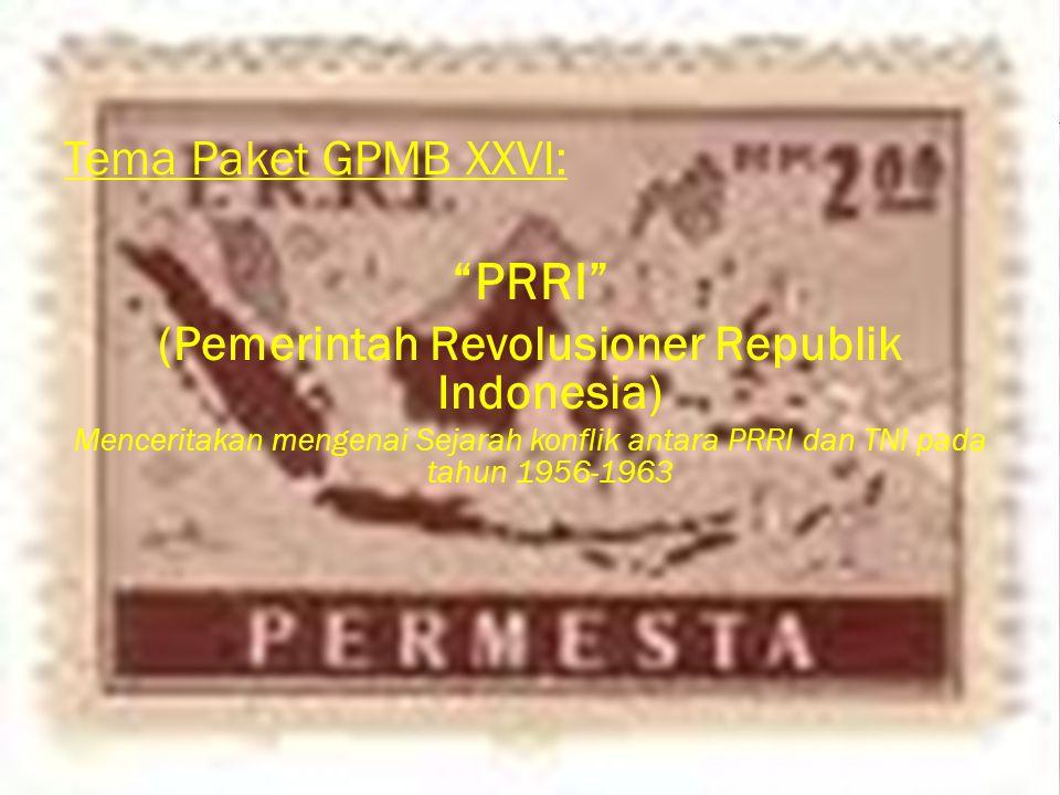 Tema Paket GPMB XXVI: PRRI (Pemerintah Revolusioner Republik Indonesia) Menceritakan mengenai Sejarah konflik antara PRRI dan TNI pada tahun 1956-1963