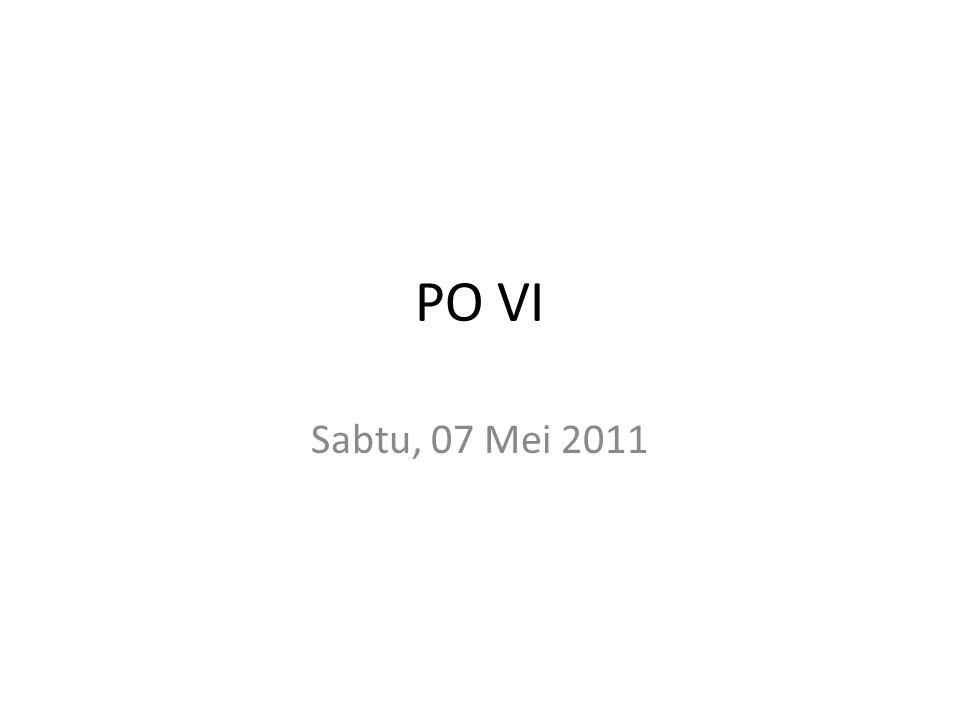 PO VI Sabtu, 07 Mei 2011
