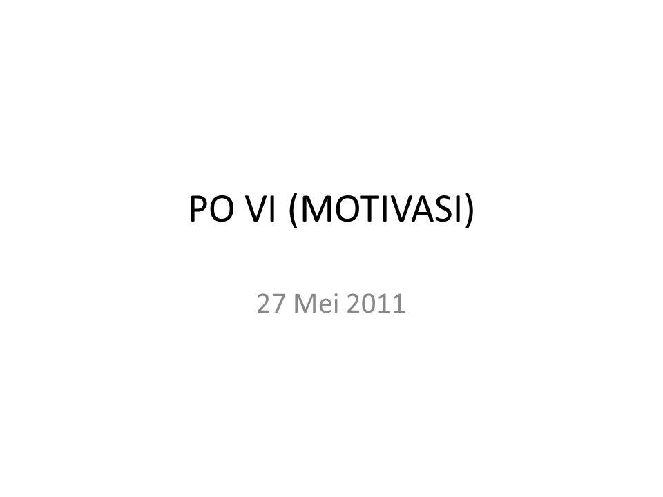 PO VI (MOTIVASI) 27 Mei 2011