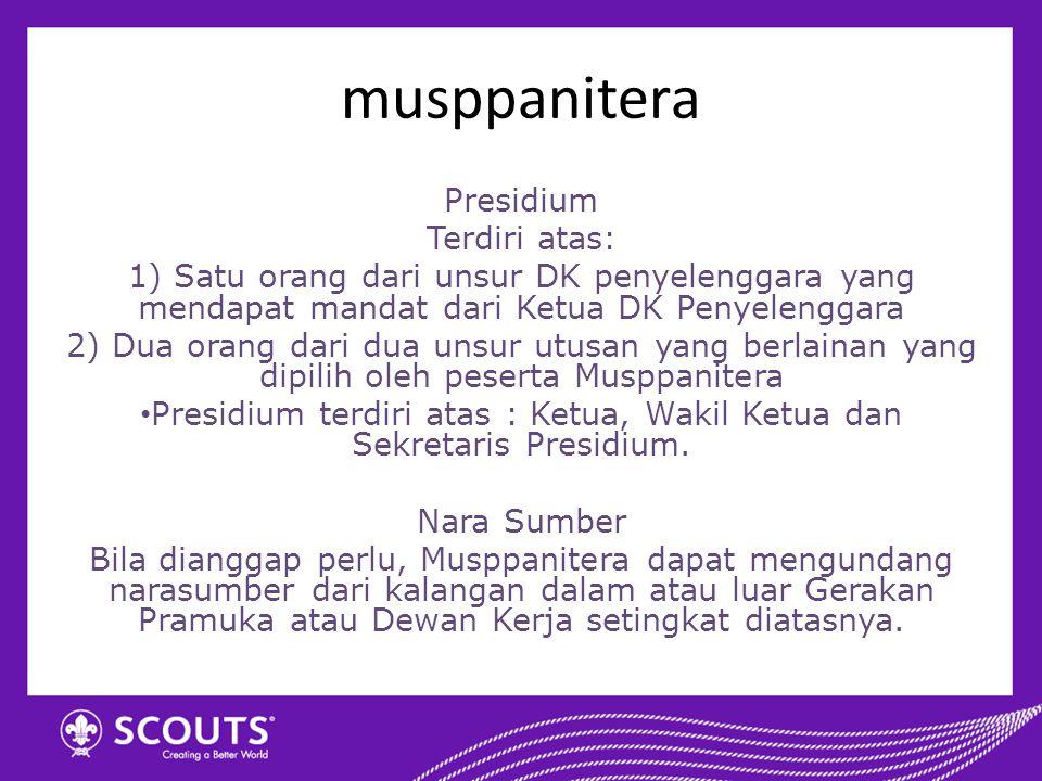 musppanitera Presidium Terdiri atas: 1) Satu orang dari unsur DK penyelenggara yang mendapat mandat dari Ketua DK Penyelenggara 2) Dua orang dari dua