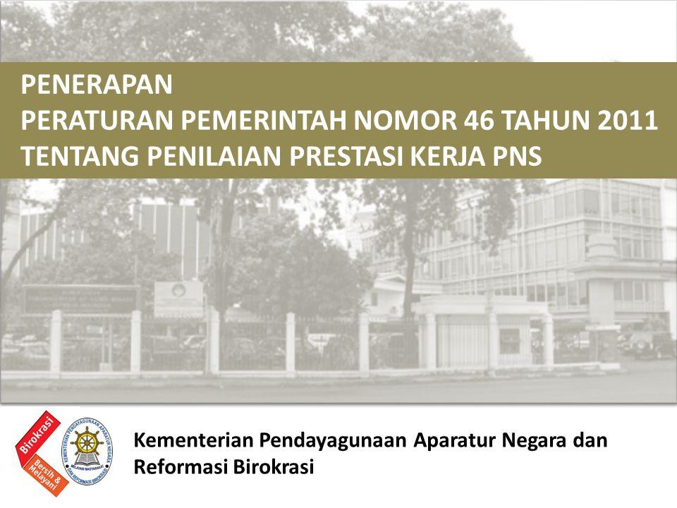 PENILAIAN PRESTASI KERJA PNS (DP3- PP 10/1979 tentang Penilaian Pelaksanaan Pekerjaan PNS ) a.