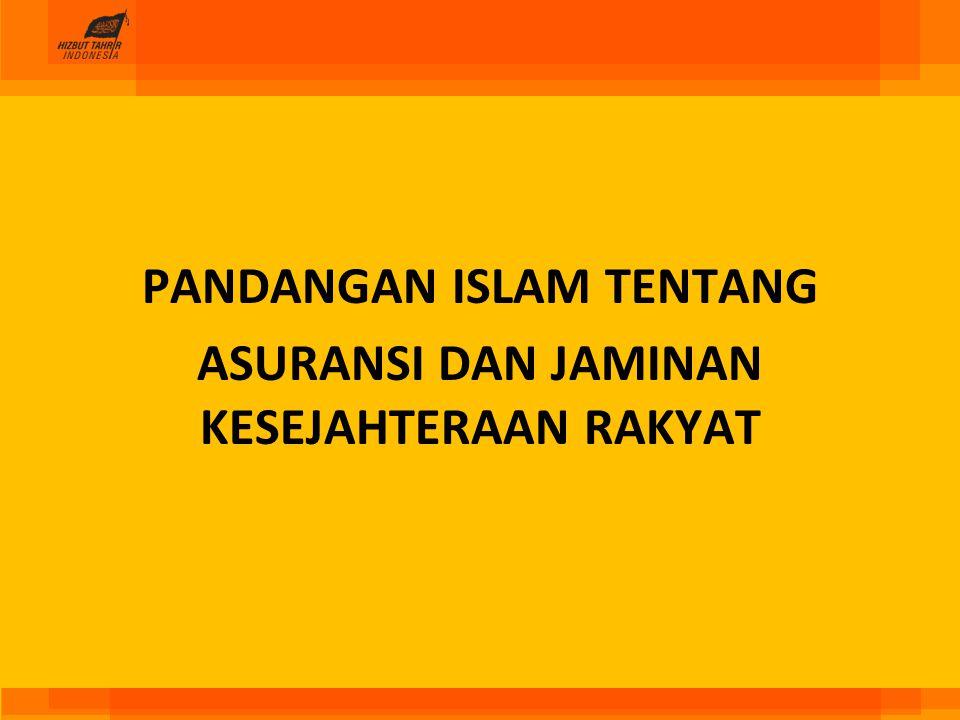 PANDANGAN ISLAM TENTANG ASURANSI DAN JAMINAN KESEJAHTERAAN RAKYAT