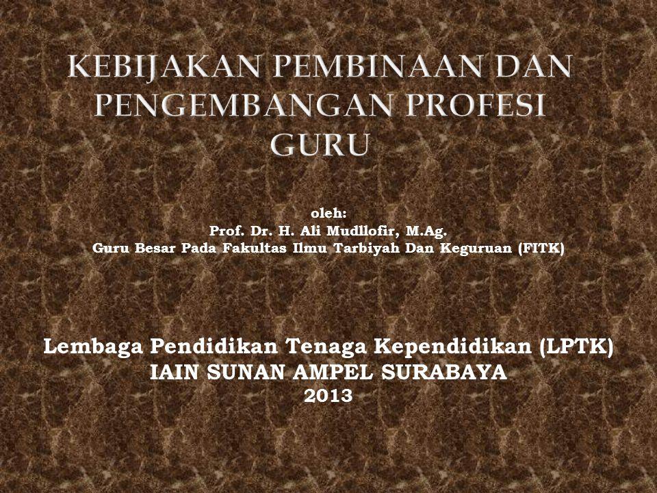 oleh: Prof. Dr. H. Ali Mudllofir, M.Ag. Guru Besar Pada Fakultas Ilmu Tarbiyah Dan Keguruan (FITK) Lembaga Pendidikan Tenaga Kependidikan (LPTK) IAIN