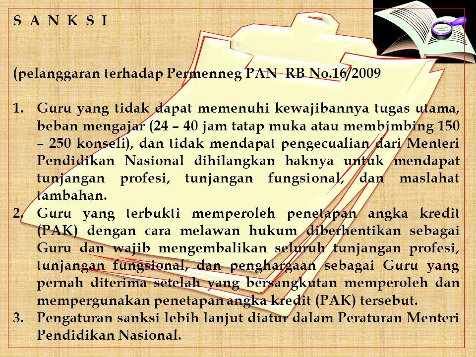 S A N K S I (pelanggaran terhadap Permenneg PAN RB No.16/2009 1.Guru yang tidak dapat memenuhi kewajibannya tugas utama, beban mengajar (24 – 40 jam t