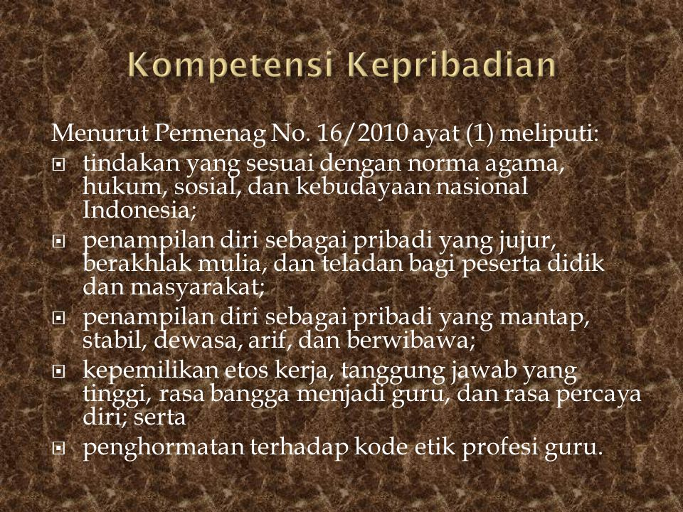 Menurut Permenag No. 16/2010 ayat (1) meliputi:  tindakan yang sesuai dengan norma agama, hukum, sosial, dan kebudayaan nasional Indonesia;  penampi